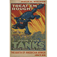 Treat 'Em Rough!: The Birth of American Armor, 1917–20