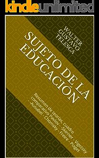 Colección Textos Universitarios - V10 - Sujeto de la educación: Resumen de teorías, cuadro