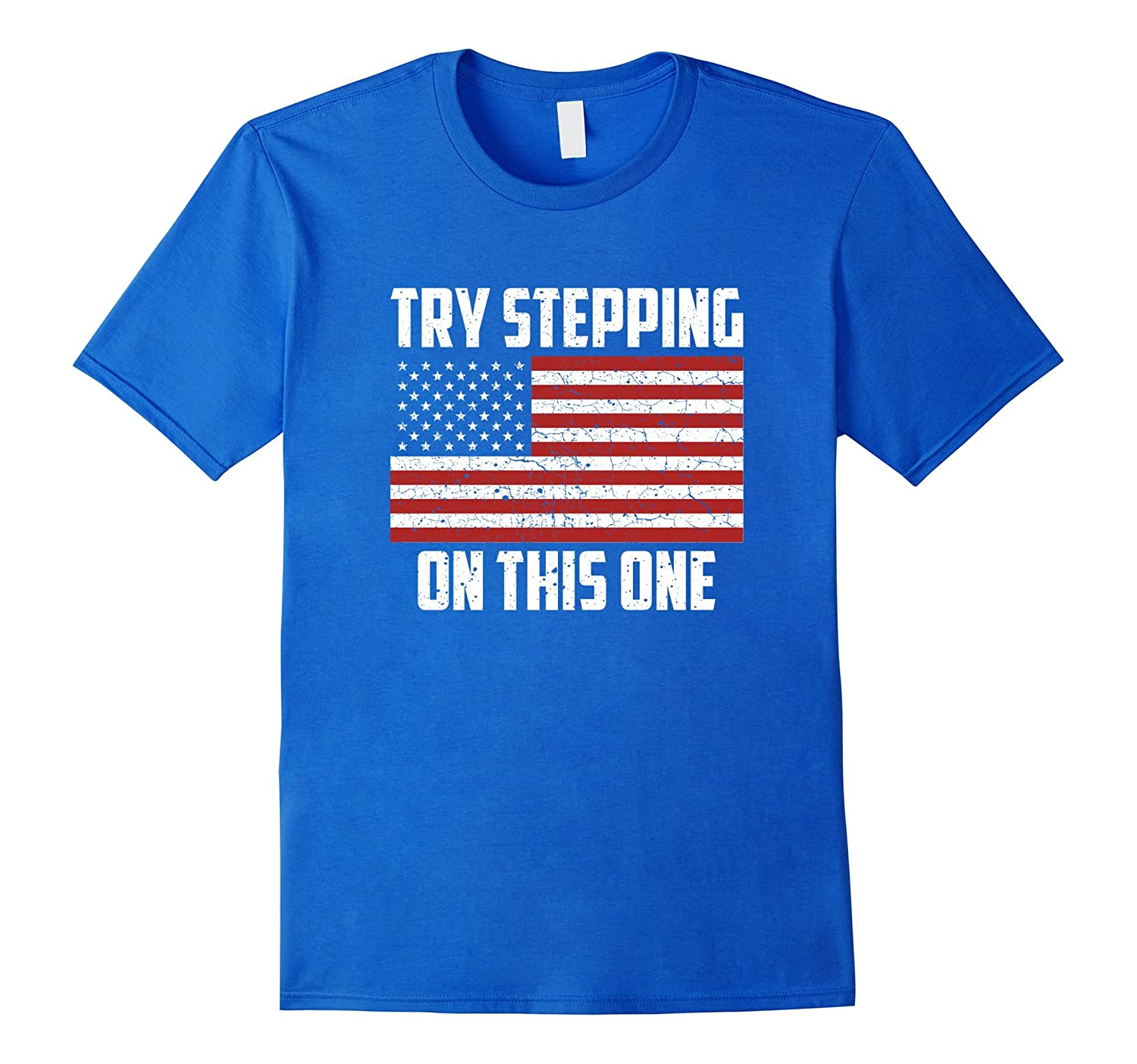 American Flag Try Stepping On This One USA Patriotic T-shirt-alottee gift
