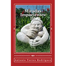 Miradas Impacientes III (Spanish Edition) Jun 12, 2015