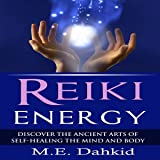 Reiki Energy: Discover the Ancient Arts of