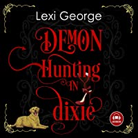 Demon Hunting In Dixie: Demon Hunting Series, Book 1