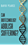 Can Biotechnology Abolish Suffering? (English Edition)