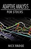Adaptive Analysis for Stocks