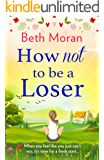 How Not To Be A Loser: The perfect uplifting read for 2020