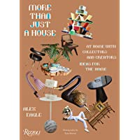 More than just a house : At home with collectors and creators