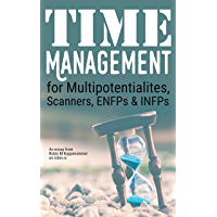 Time Management for Multipotentialites, Scanners, ENFPs & INFPs: An unusual approach from robin.is