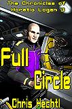 Full Circle (The Horatio Logan Chronicles Book 3)