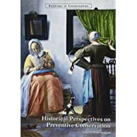 Historical Perspectives on Preventive Conservation