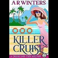Killer Cruise: A Humorous Cruise Ship Cozy Mystery (Cruise Ship Cozy Mysteries Book 1) (English Edition)