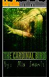 The Cardinal Bird - Book 1: Reverse Harem Series (The Cardinal Series)