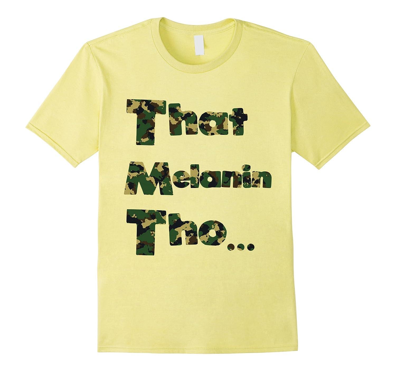 That Melanin Tho Camouflage Shirt-CD