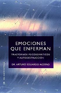 Emociones que enferman (Spanish Edition)