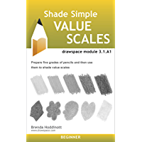 Shade Simple Value Scales: drawspace module 3.1.A1