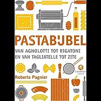 Pastabijbel: van agnolotti tot rigatoni en van tagliatelle tot zite (Kookbijbels Book 14)