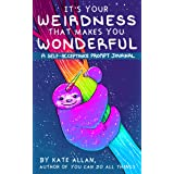 It's Your Weirdness that Makes You Wonderful: (Artist Journal with Cute Animals for Anxiety Relief)