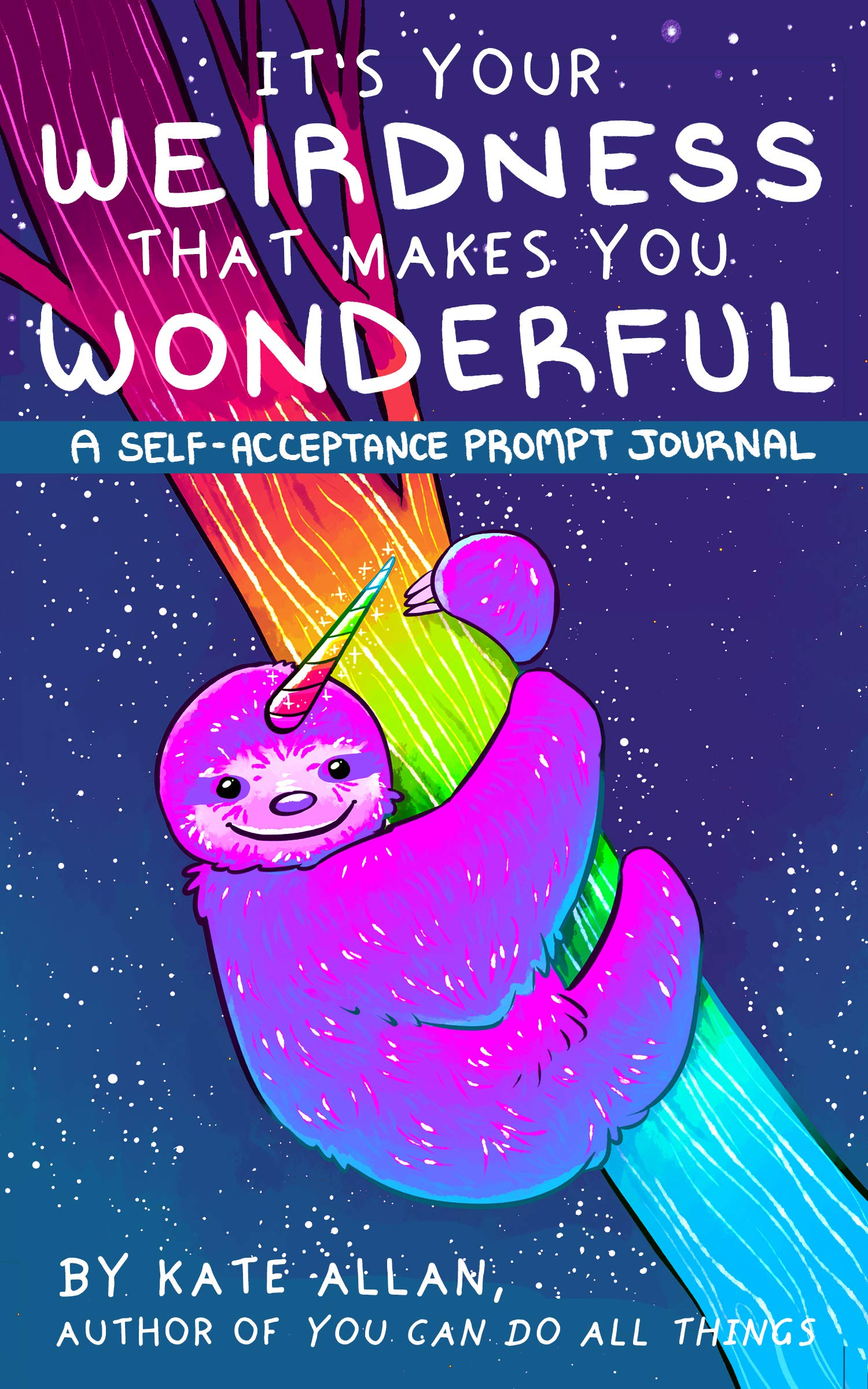 It's Your Weirdness that Makes You Wonderful: A Self-Acceptance Prompt Journal (Mental Health Gift, Self Love Book…