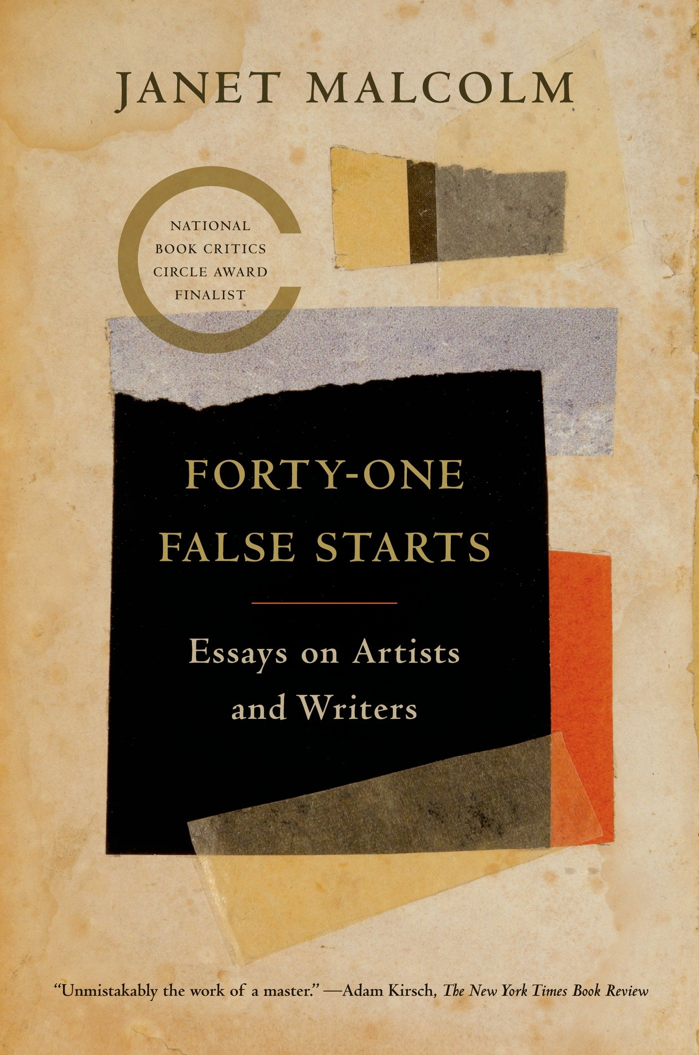 forty one false starts essays on artists and writers co forty one false starts essays on artists and writers co uk janet malcolm 9780374534585 books