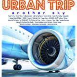 URBAN TRIP -another sky-