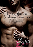 The Sheik's Jealous Princess (The Samara Royal Family Book 5)