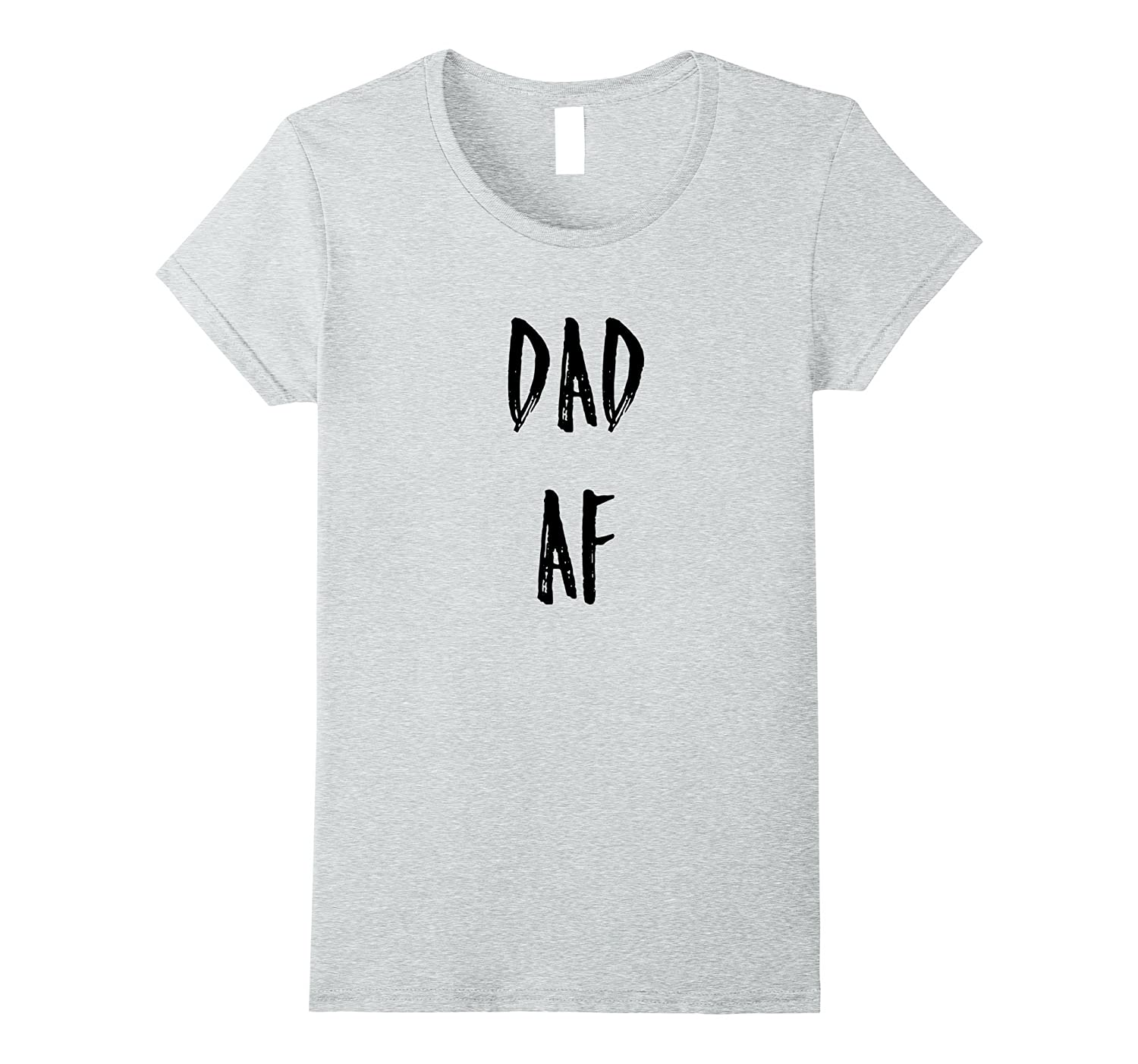 Dad AF As F Funny Father's Day T shirt