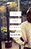 In the Garden: a short story