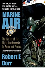 Marine Air: The History of the Flying Leathernecks in Words and Photos Kindle Edition