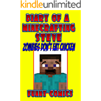 Diary Of A Minecraft ing Steve: Zombies Don't Eat Chicken (unofficial funny minecraft comic) (Minecraft Books Book 1)