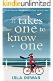 It Takes One to Know One: 'a wonderful, funny novel full of insight' - Daily Mail