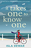 It Takes One to Know One: 'a wonderful, funny novel full of insight' - Daily Mail (English Edition)
