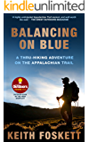 Balancing on Blue: A Thru-Hiking Adventure on the Appalachian Trail (Outdoor Adventure Book 4)