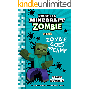 Diary of a Minecraft Zombie Book 6: Zombie Goes To Camp (An Unofficial Minecraft Book)