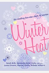 Winter Heat: Six sizzling fun-size chick lit stories Kindle Edition