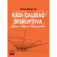 Radi-calidad disruptiva: Ideas para revolucionar la industria inmobiliaria