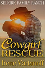 Cowgirl Rescue (Selkirk Family Ranch Book 3)