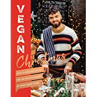 Vegan Christmas: Over 70 amazing vegan recipes for the festive season and holidays, from Avant Garde Vegan