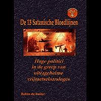Hoge politici in de greep van ultrageheime vrijmetselaarsloges: De 13 Satanische Bloedlijnen DEEL 4