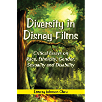 Diversity in Disney Films: Critical Essays on Race, Ethnicity, Gender, Sexuality and Disability (English Edition)