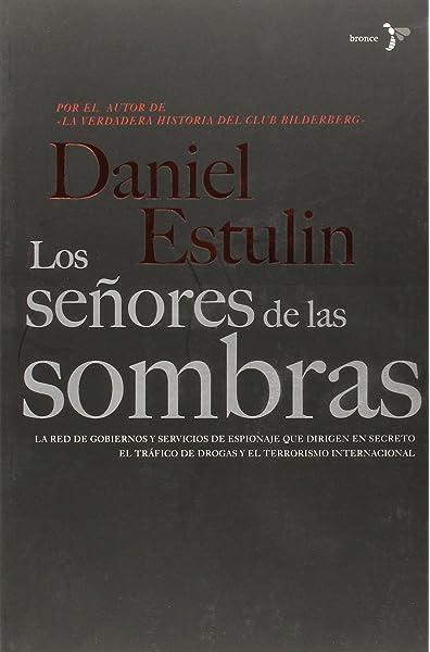 Los señores de las sombras (Bronce): Amazon.es: Estulin, Daniel: Libros