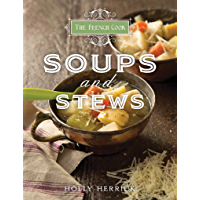 The French Cook: Soups & Stews