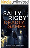 Deadly Games: A Cavendish & Walker Novel