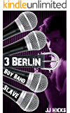 Berlin (Boy Band Slave Book 3)