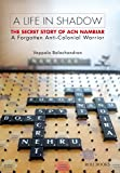 A Life in Shadow: The Secret Story of A.C.N. Nambiar