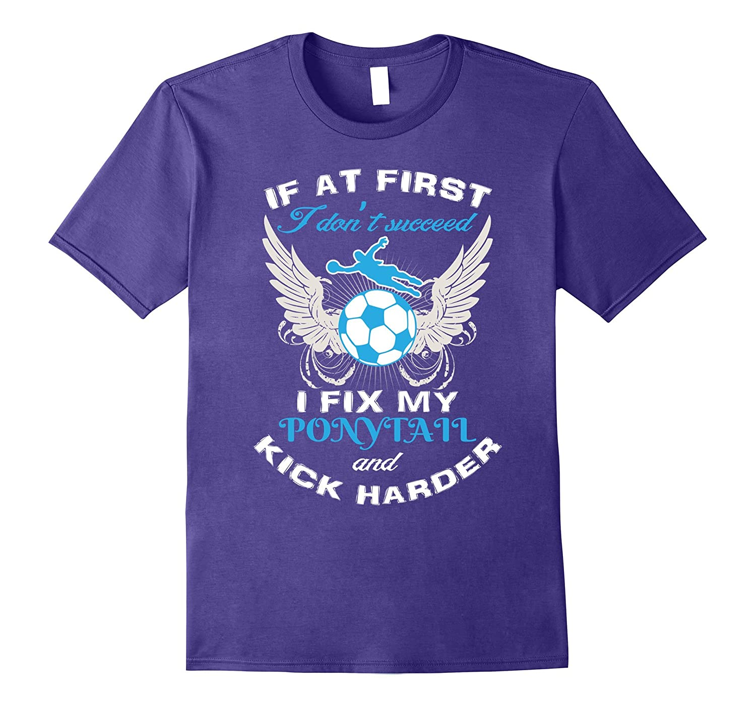 If At First I Dont Succeed I Kick Harder T-shirt-Vaci