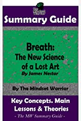 SUMMARY: Breath: The New Science of a Lost Art: By James Nestor | The MW Summary Guide Kindle Edition