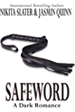 Safeword: A Dark Romance
