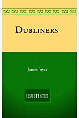 Dubliners: By James Joyce - Illustrated Kindle Edition