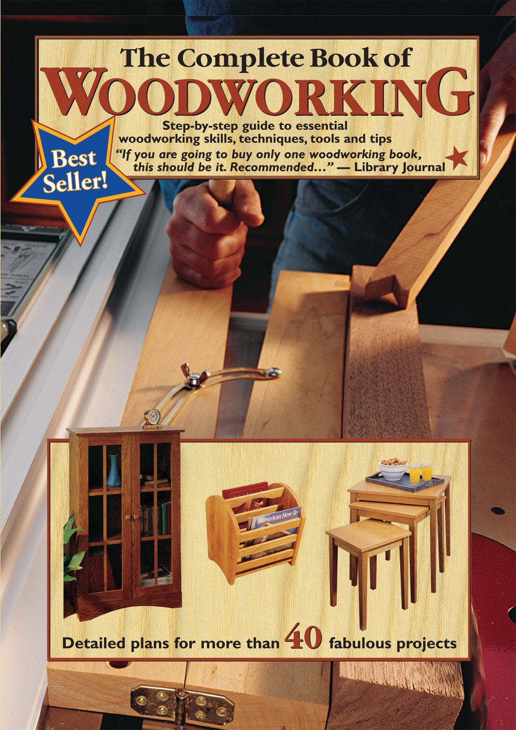 The Complete Book Of Woodworking Step By Step Guide To