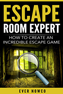 Escape the game how to make puzzle and escape rooms kindle escape room expert how to create an incredible escape game solutioingenieria Image collections