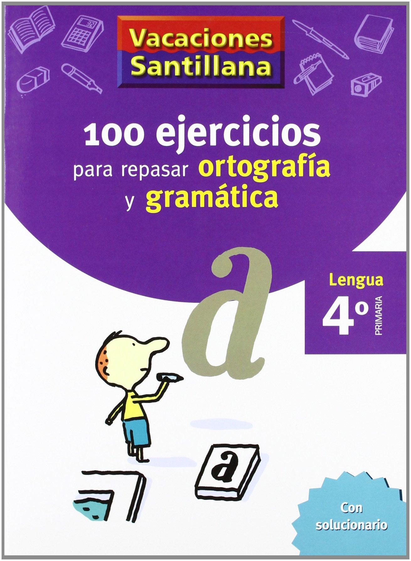 Vacaciones Santillana 4 Primaria 100 Ejercicios Para Repasar Ortografia Y Gramatica Spanish Edition Santillana S L 9788429407648 Amazon Com Books